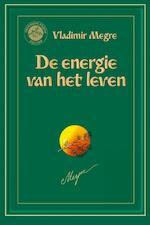 De energie van het leven - Vladimir Megre (ISBN 9789077463208)