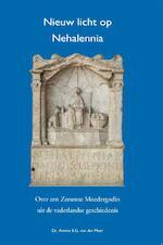 Nieuw Licht op Nehalennia - Annine E. G. van der Meer (ISBN 9789082031324)