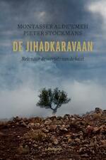 De jihadkaravaan - Montasser AlDe'emeh, Pieter Stockmans (ISBN 9789401426060)