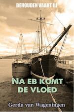 Na eb komt de vloed - Gerda van Wageningen (ISBN 9789401900560)