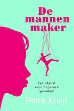 De mannenmaker - Petra Kruijt (ISBN 9789401900836)