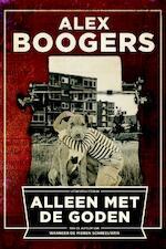 Alleen met de goden - Alex Boogers (ISBN 9789057597237)