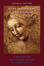 Mary Magdalene, the woman at Jesus' side - Danielle van Dijk (ISBN 9789491748110)