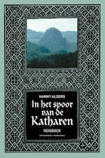 In het spoor van de Katharen - Hanny Alders (ISBN 9789492025173)