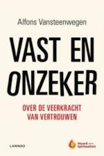Vast en onzeker - Alfons Vansteenwegen (ISBN 9789020934069)