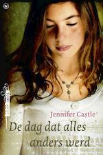 De dag dat alles anders werd - Jennifer Castle (ISBN 9789044336344)