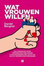 Wat vrouwen willen - Daniel Bergner (ISBN 9789048819034)