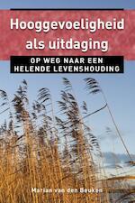 Hooggevoeligheid als uitdaging - Marian van den Beuken (ISBN 9789020212167)