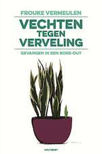 Vechten tegen verveling - Frouke Vermeulen (ISBN 9789089243782)