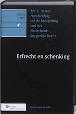 Mr C. Asser's handleiding tot de beoefening van het Nederlands burgerlijk recht / 4 Erfrecht en schenking (ISBN 9789013093872)