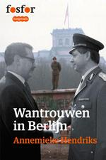 Wantrouwen in Berlijn - Annemieke Hendriks (ISBN 9789462251311)
