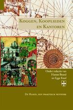 Koggen, Kooplieden en Kantoren - Hanno Brand, Carsten Jahnke, Dick E.H. de Boer, D.E.H. de Boer, Stuart Jenks (ISBN 9789087041656)