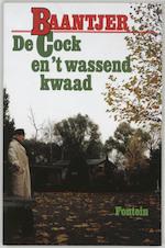 De Cock en 't wassend kwaad - Albert Cornelis Baantjer, Appie Baantjer (ISBN 9789026107221)