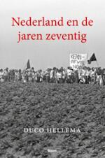 Nederland en de jaren zeventig - Duco Hellema (ISBN 9789461050380)