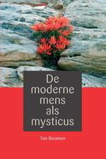 De moderne mens als mysticus - Ton Roumen (ISBN 9789059726581)