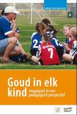 Goud in elk kind - Henk van der Palen, Jens van der Kerk, Rico Schuijers (ISBN 9789081823562)