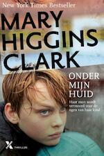 Onder mijn huid - Mary Higgins Clark (ISBN 9789401602587)