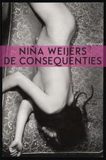 De consequenties - Niña Weijers (ISBN 9789025442927)