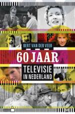 60 Jaar Televisie in Nederland - Bert van der Veer