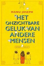 Onzichtbare geluk van andere mensen - Manu Joseph (ISBN 9789057595912)