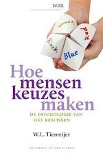 Hoe mensen keuzes maken - Will Tiemeijer (ISBN 9789048514014)