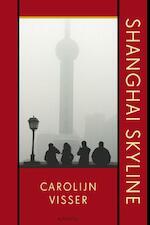 Shanghai Skyline - Carolijn Visser (ISBN 9789045703251)