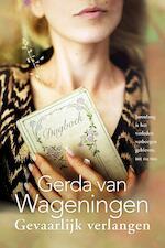Gevaarlijk verlangen - Gerda van Wageningen (ISBN 9789401904421)