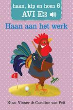 Haan, kip en hoen / 6 Haan aan het werk