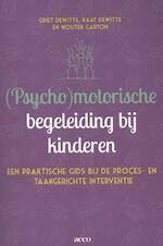 (Psycho)motorische begeleiding bij kinderen - Griet Dewitte (ISBN 9789033496486)