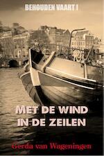 Met de wind in de zeilen - Gerda van Wageningen (ISBN 9789401900546)