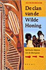 De clan van de Wilde Honing - Ad Borsboom (ISBN 9789023009108)