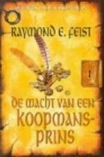 De macht van een koopmansprins - Raymond E. Feist, Richard Heufkens (ISBN 9789029065795)