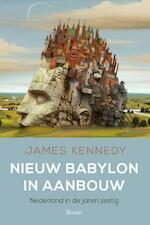 Nieuw Babylon in aanbouw - James Kennedy (ISBN 9789089539519)