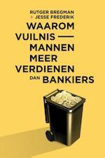 Waarom vuilnismannen meer verdienen dan bankiers - Rutger Bregman (ISBN 9789082256369)