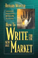 How to Write for the New Age Market - Richard Webster (ISBN 9780738703442)