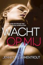 Wacht op mij - Jennifer L. Armentrout (ISBN 9789401908368)
