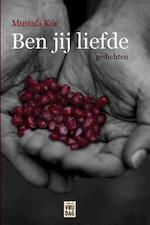 Ben jij liefde - Mustafa Kör (ISBN 9789460014178)