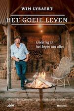 Het goeie leven - Wim Lybaert, Agnes Goyvaerts (ISBN 9789022333082)