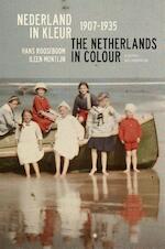 Nederland in kleur 1907-1935 / The Netherlands in colour - Hans Rooseboom, Ileen Montijn (ISBN 9789059374676)