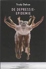 De Depressie-epidemie - Trudy Dehue (ISBN 9789045700953)