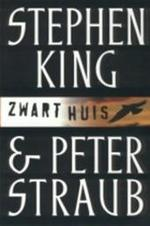 Zwart huis - Stephen King, Peter Straub, Hugo Kuipers (ISBN 9789024539857)