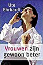 Vrouwen zijn gewoon beter - Ute Ehrhardt (ISBN 9789038911489)