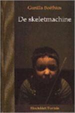De skeletmachine - Gunilla Boëthius, Lisette Keustermans (ISBN 9789026109645)