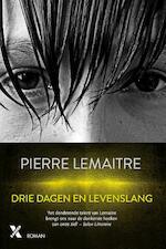 Lemaitre*drie dagen en levenslang - Pierre Lemaitre (ISBN 9789401606103)