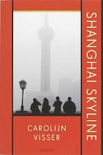 Shanghai Skyline - Carolijn Visser (ISBN 9789045701561)
