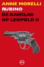 Rubino de aanslag op Leopold II - Anne Morelli (ISBN 9789064451249)