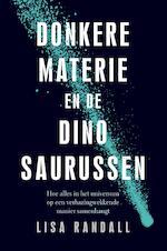 Donkere materie en de dinosaurussen - Lisa Randall (ISBN 9789057124815)