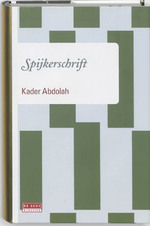 Spijkerschrift - Kader Abdolah (ISBN 9789044511871)