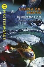 SF Masterworks: Dying of the Light - George R.R. Martin (ISBN 9781473212527)
