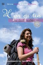 Ik ga op reis en laat achter - Simone / Menheere Awhina (ISBN 9789044329568)